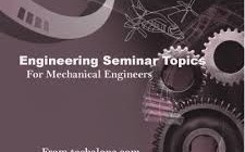 Mechanical Engineering  Seminar Topics for Student Presentations