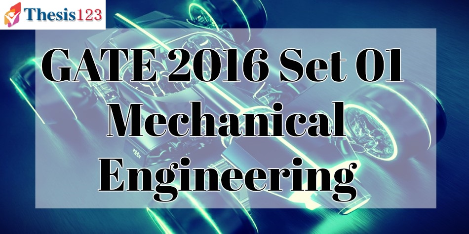 Gate 2016 Me Set 1 Complete Solutions Thesis123thesis123