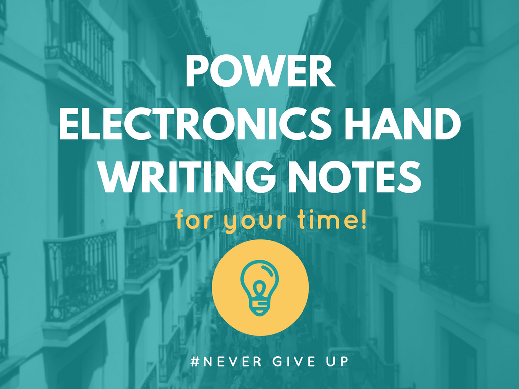 Gate Power Electronics Notes